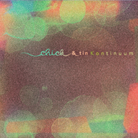 Chick & Tin - Kontinuum